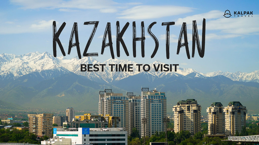 best time to travel kazakhstan, written on the photo of Almaty