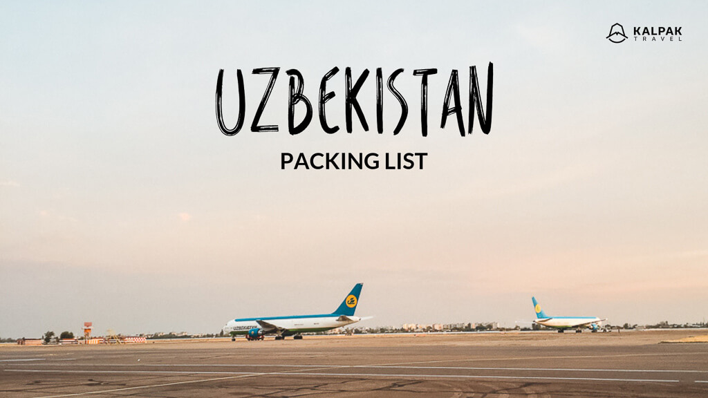 Uzbekistan Packing List & Tips